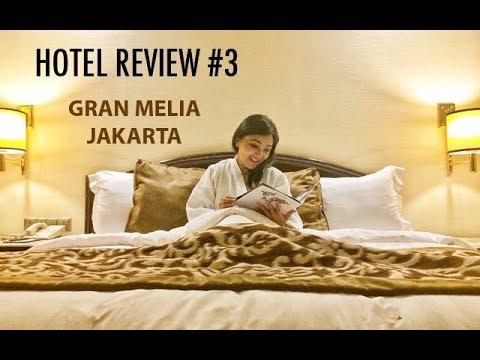 HOTEL REVIEW #3 : Gran Melia Jakarta