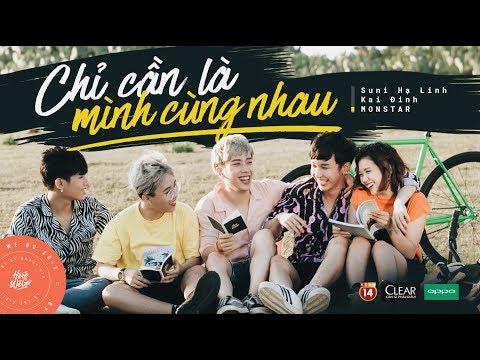 Chỉ Cần Là Mình Cùng Nhau   Here We Go Official MV Full - Kai Đinh, Suni Hạ Linh, Monstar [OFFICIAL]