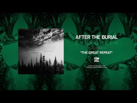 AFTER THE BURIAL - The Great Repeat