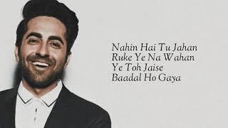 Naina Yeh (Lyrics) | Ayushmann Khurrana, Isha | Yasser Desai & Akanksha | Piyush S, Rashmi Virag