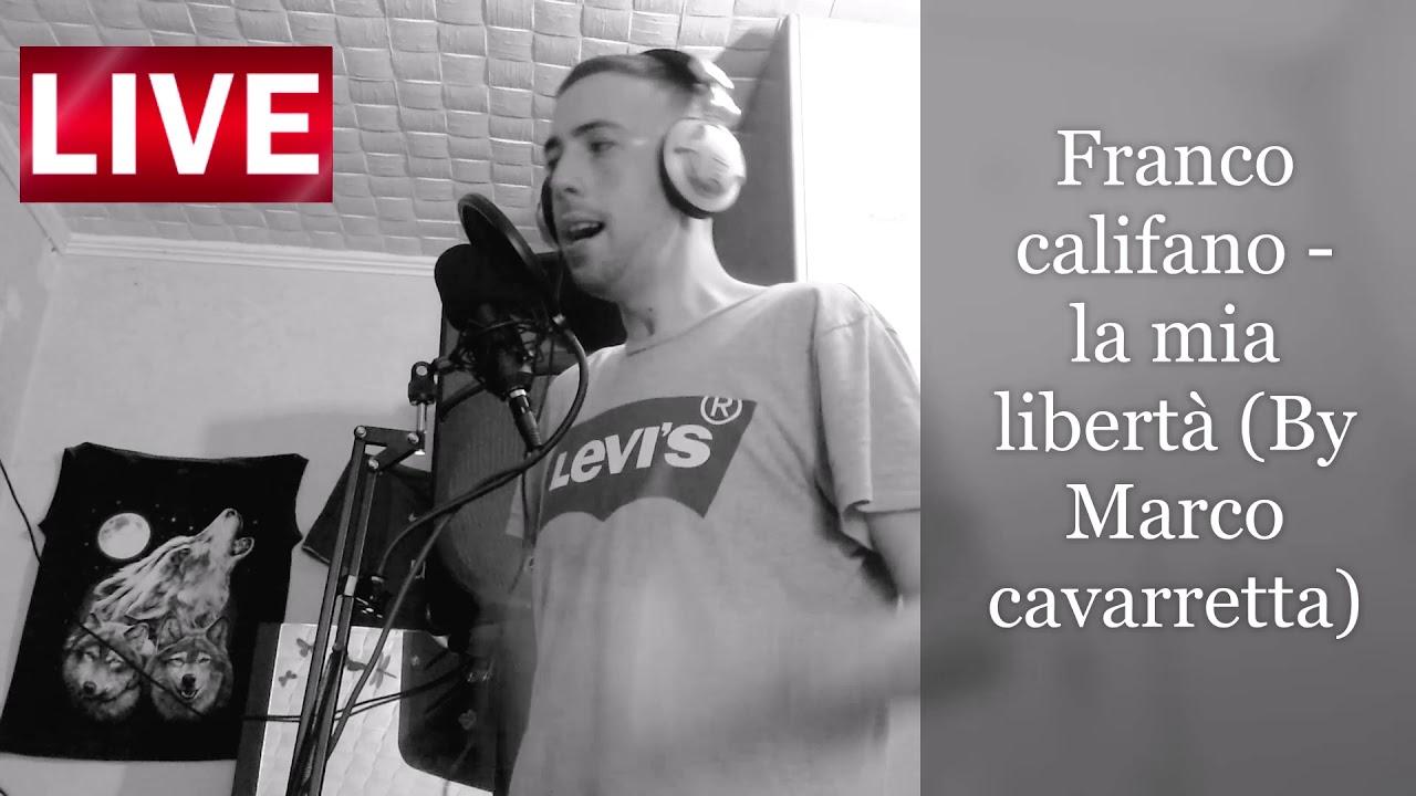 Franco Califano - La Mia Libertà (Cover By Marco Cavarretta) - YouTube