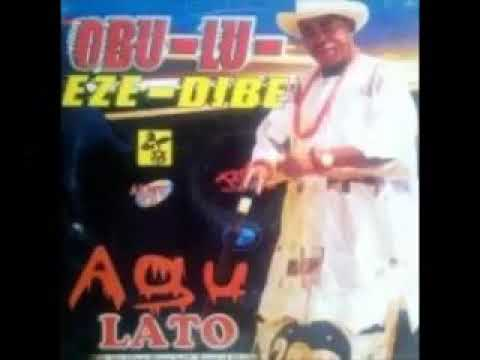 Agu Lato - Obulu Eze Dibe