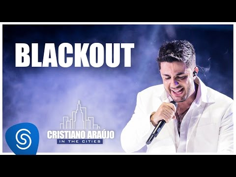 Cristiano Araújo - Blackout - (DVD in The Cities) [Vídeo Oficial]
