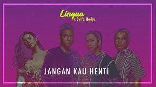 Download Video Lingua X Syifa Hadju - Jangan Kau Henti (OFFICIAL MUSIC VIDEO) MP3 3GP MP4