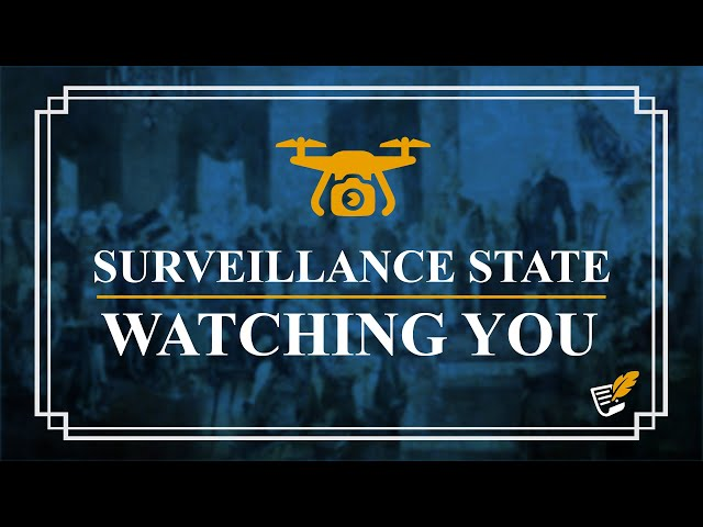 Surveillance State Watching You | Constitution Corner