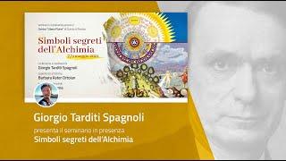 SEMINARIO IN PRESENZA: Simboli segreti dell'Alchimia - presenta Giorgio Tarditi Spagnoli