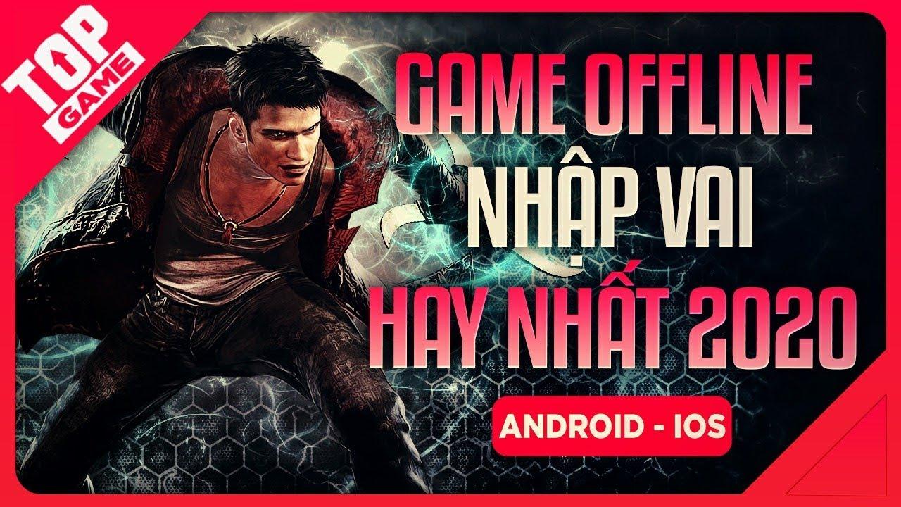 [Topgame] Top Game Offline Nhập Vai Chặt Chém Mới Đáng Chơi Trên Mobile 2020