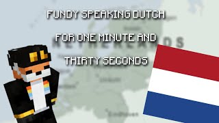 fundy speaking dutch for one minute and thirty seconds   fundy's streams