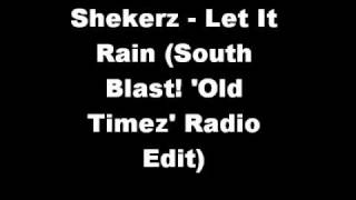 Shekerz - Let It Rain (South Blast!