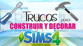 TRUCOS PARA CONSTRUIR Y DECORAR - LOS SIMS 4