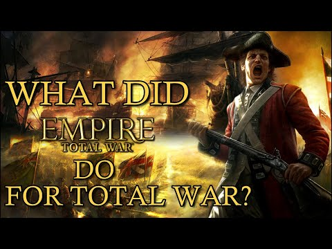 What Empire: Total War Did For The Total War Series |