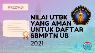 Nilai UTBK yang Aman untuk Daftar SBMPTN UB 2021