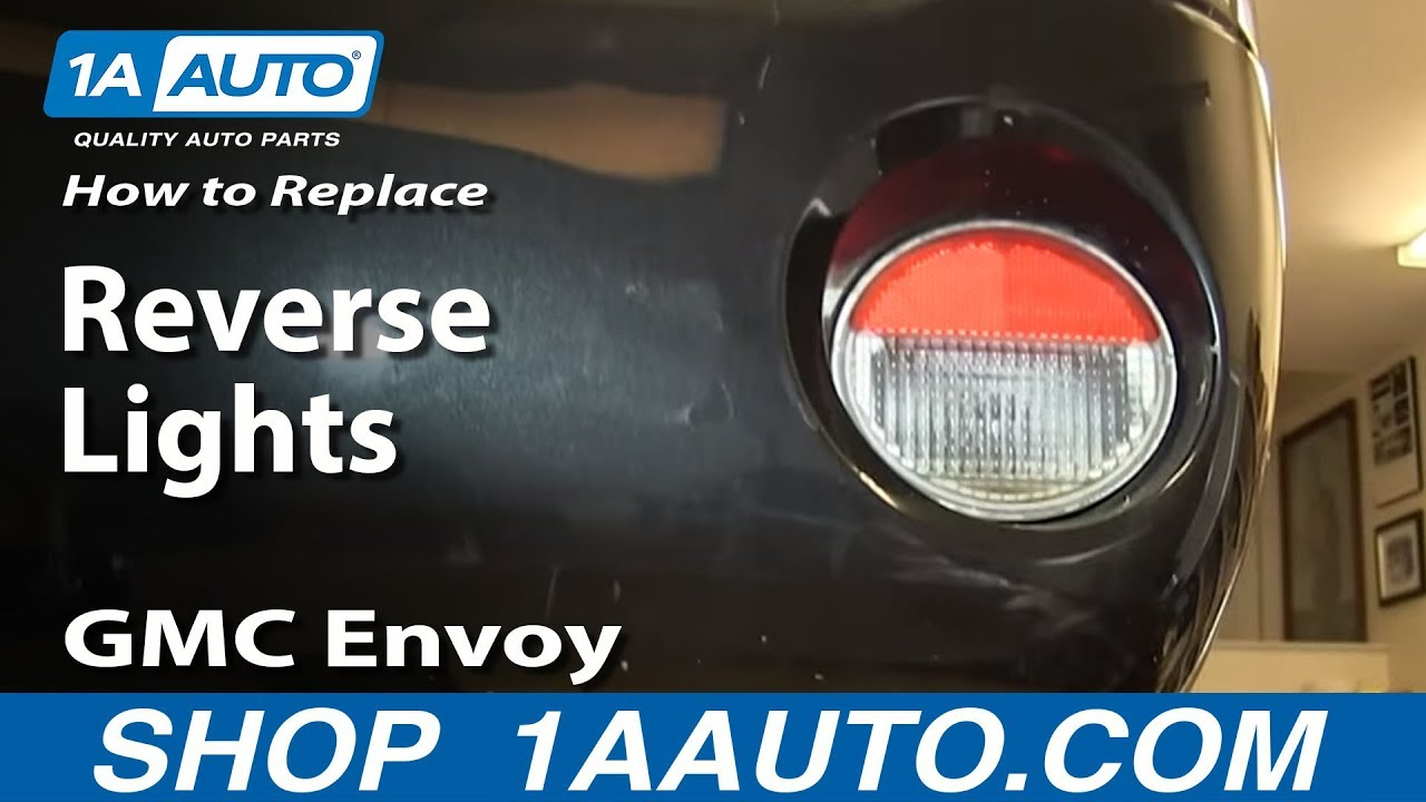 Backup Lights Wiring Diagram For 2007 Gmc Envoy Content Resource 2005 Canyon Engine How To Install Replace Rear Reverse Or Back Up Light 2002 09 Rh Youtube Com Trailblazer Parts Of Fans On 2004 Chevy Tahoe