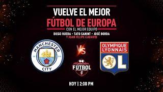 EN VIVO en el Fenómeno del Fútbol | Manchester City Vs Lyon - Champions League