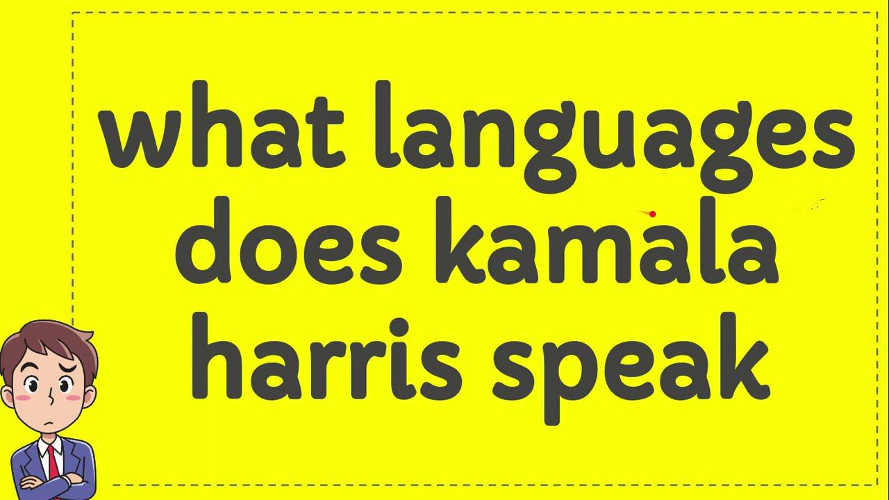 What Languages Does Kamala Harris Speak Youtube