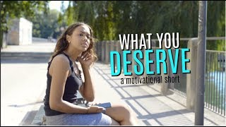 WHAT YOU DESERVE   shortfilm