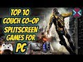 Top 10 Couch Co-op/Split-Screen Games For PC (Best PC Games)