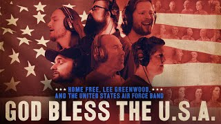 Home Free - God Bless The U.s.a.  Featuring Lee Greenwood And The United States Air Force Band