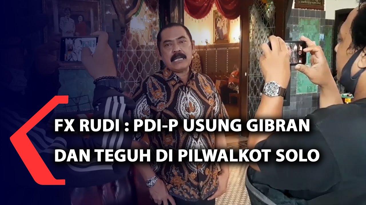 Download FX Rudy : PDIP Usung Gibran dan Teguh di Pilwakot Solo