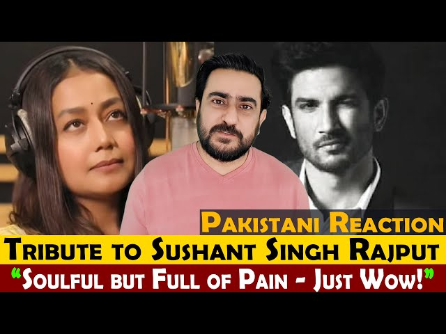 Tribute to Sushant Singh Rajput | Neha Kakkar | Pakistani Reaction | IAmFawad