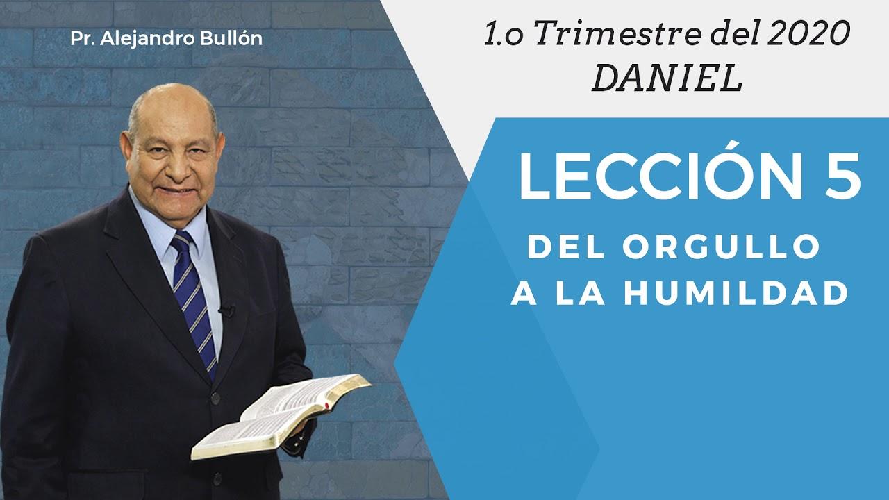 Repaso general leccion 5 - Del orgullo a la humildad | Pr Bullon