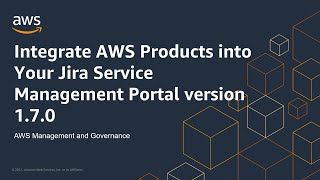 Integrate AWS Products into Your Jira Service Management Portal version 1.7.0