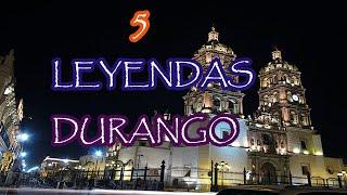 5 Leyendas De Terror - Durango, México