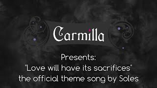 Carmilla | Love Will Have Its Sacrifices by SOLES | Official Theme Song