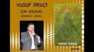 YUSUF İPEKÇİ - ÇAY DOLDUR