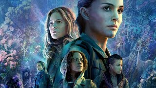 Alex Garland's ANNIHILATION Is Really Weird...But Not In The Way It Wants To Be