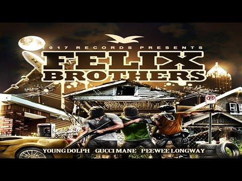 Gucci Mane - Felix Brothers [Full Mixtape]