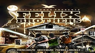 Gucci Mane - Felix Brothers [Full Mixtape]
