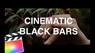 Cinematic Black Bar Tutorial Final Cut Pro X