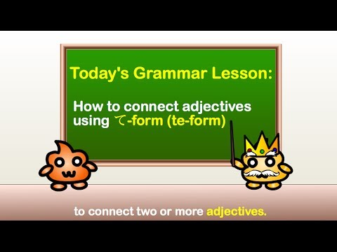 Japanese Grammar - Using て- form (te-form) to Connect Adjectives ...