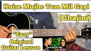 Kaise Mujhe Tum Mil Gayi - Ghajini | Guitar Lesson | Easy Chords | (Complete Tutorial)