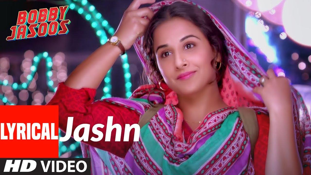 Bobby Jasoos: Jashn Full Lyrical Video Song | Vidya Balan | Ali Fazal