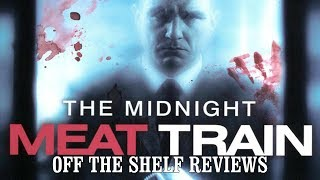 The Midnight Meat Train Review - Off The Shelf Reviews