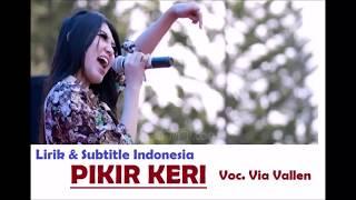 Pikir Keri - Via Vallen (Lirik & Subtitle Indonesia)