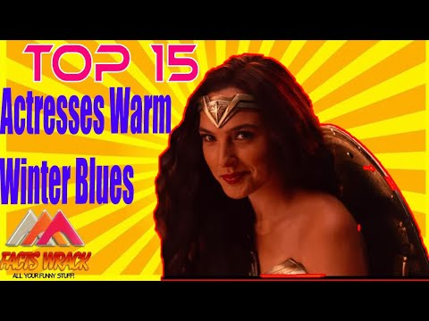 TOP 15 Actresses Who Will Warm Your Winter Blues  Facts Wrack