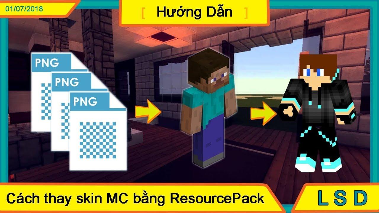 [Hướng Dẫn] Cách thay Skin Minecraft bằng Resourcepack (1.8 – 1.12.2)
