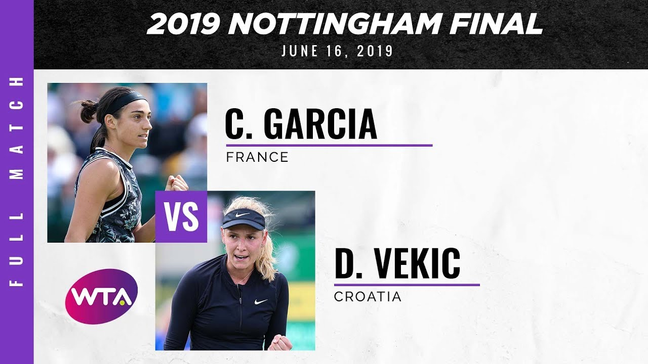Caroline Garcia vs. Donna Vekic | Full Match | 2019 Nottingham Final