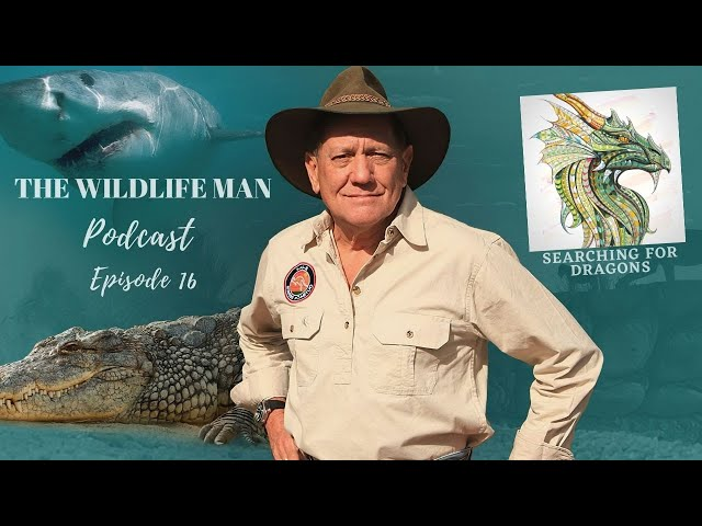 The Wildlife Man Podcast - Episode 16 - Searching for Dragons