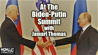 At The Biden/Putin Summit (w/ Jamarl Thomas)