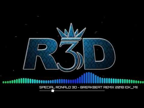 SPECIAL RONALD 3D -BREAKBEAT REMIX 2018 [OK_MI]