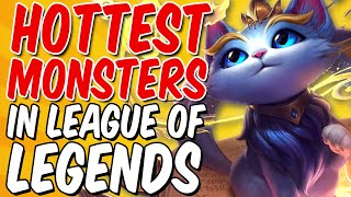 The Hottest MONSTERS In League of Legends