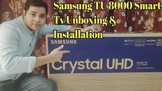 Samsung Crystal UHD 4K TU8000 Smart TV 2020 Model Unboxing amp Installation