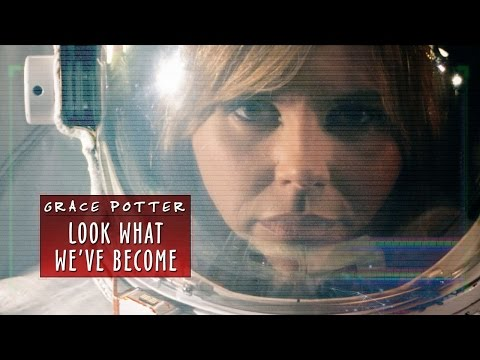 Grace Potter:  Look What We've Become (NASA Collaboration)