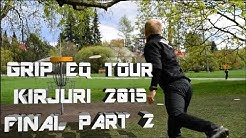 Finnish Disc Golf Pro Tour 2015 (Grip EQ -tour) Kirjuri Final Round P2