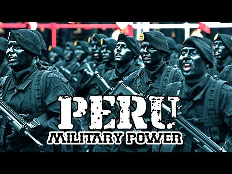 How Powerful is Peru Military? Peruvian Armed Forces 2019