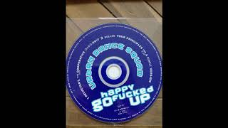 Urban Dance Squad - Happy go fucked-up (Sellin' your principles for a bundle version)
